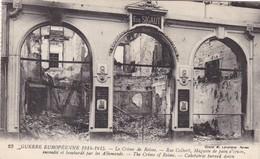 51  REIMS.  GUERRE 1914-18 .LE CRIME DE REIMS.RUE COLBERT. MAGASIN BOMBARDE PAR LES ALLEMANDS..ANNEE 1915+TEXTE - War 1914-18
