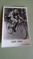 PHOTO COUREUR CYCLISTE GILBERT BAUVIN - Ciclismo