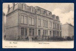 Saint-Mard (Virton). Maison Communale. 1904 - Virton