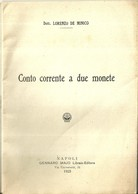 """5049""""CONTO CORRENTE A DUE MONETE-DOTT. LORENZO DE MINICO-NAPOLI-MAJO EDITOR-1923"""" 54 PAGINE+COPERTINE-AUTOGRAFATA- ORIG. - Diritto Ed Economia"""