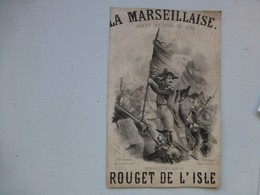 La Marseillaise, Superbe Partition Ancienne, Vers 1850 ? Illustrée Par Don Jean  Ref 450 ; PAP05 - Documents Historiques