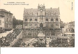 LOIRE ST GALMIER HOTEL DE VILLE VUE PRISE LE 11 OCTOBRE 1908 JOUR DES FETES ANIMEE ECRITE - Otros Municipios