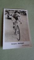 PHOTO COUREUR CYCLISTE JACQUES DUPONT - Ciclismo