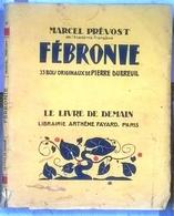 Fébronie 33 Bois Originaux De Pierre Dubreuil Par Marcel Prévost  Le Livre De Demain 1941 - Other