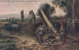 AK -WK I -  Die Fleissige Berta - (Deutsches 42cm Geschütz) - 1915 - Weltkrieg 1914-18