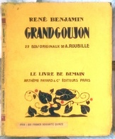 Grangoujon 22 Bois Originaux De A. Roubille  Par René Benjamin  Le Livre De Demain 1940 - Other