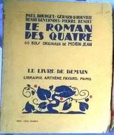 Le Roman Des Quatre Avec 60 Bois Originaux De Morin-Jean  Le Livre De Demain 1932 - Other