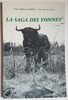 LIVRE - TAUROMACHIE - LA SAGA DES YONNET - L.G. LACROIX (LUIS DE LA CRUZ) - U.B.T.F. - 1991 - DEDICACE - DOCUMENTS - Languedoc-Roussillon