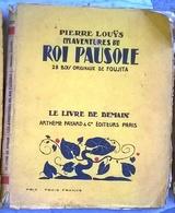 Les Aventure Du Roi Pausole Avec 28 Bois Originaux De Fujita Par Pierre Louis  Le Livre De Demain 1925 - Livres, BD, Revues