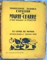 L'Atelier De Marie Claire Avec 47 Bois Originaux De Renefer Par Marguerite Audoux Le Livre De Demain 1928 - Other