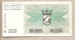 Bosnia Erzegovina - Banconota Circolata Da 100 Dinari P-13a - 1992 - Bosnië En Herzegovina