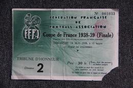 Ticket D'entrée Football - Finale De La Coupe De FRANCE 1938/1939, Racing Club Paris / Olympique LILLOIS. - Tickets - Entradas