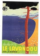 LE LAVANDOU - SON CASINO - éd. Clouet N° 10740 - 2002 - Affiche SNCF Illustrateur Guyserre Vers 1950 - Advertising