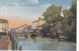 Charleroi - Le Grand Pont Sur La Sambre - Charleroi