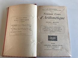 Nouveaux Cours D'Arithmetique (cours Moyen 1e 2e Année) -  P. LEYSSENNE - 1908 - 6-12 Ans
