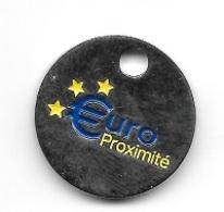Jeton De Caddie  Euro  Proximité  Verso  Sigle  €  Recto  Verso - Einkaufswagen-Chips (EKW)