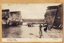X77206 TRILPORT Le Pont Détruit Par Les Anglais Le 03-09-1914 CpaWW1 Bridge De VILBERT Le 18-04-1915 L.C.H - Francia