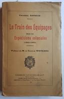 LIVRE - LE TRAIN DES EQUPAGES DANS LES EXPEDITIONS COLONIALES (1830/1930) - COLONEL ASTOUIN - ED. LAVAUZELLE - 1931 - Livres