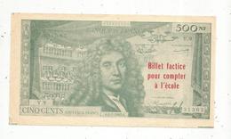 JC , Billet , Fictif , Billet  Factice Pour Compter à L 'école,  500 NF , 4-1-1963 , MOLIERE , Frais Fr 1.65 E - Specimen