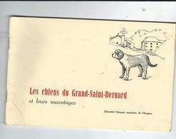 Livret 28 P 20/13 Les Chiens Du Grand Saint Bernard  Et Leurs Sauvetages Chanoine Marquis Aumonier TBE - Livres, BD, Revues