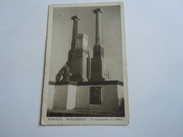 CPA-KP-PC- SOMALIA   SOMALIS , MOGADISCIO   - COLONIA ITALIANA --  MONUMENTO AI CADUTI - Somalië
