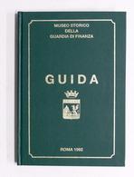 Militaria - Museo Storico Della Guardia Di Finanza - Guida - 1992 - Documenti