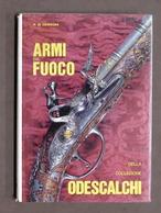 Militaria - N. Di Carpegna - Armi Da Fuoco Collezione Odescalchi - 1^ Ed. 1968 - Documenti