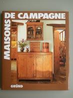 MAISONS DE CAMPAGNE Par Mary Trewby, Gründ 1991 - Home Decoration