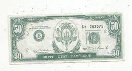 Billet Fictif Type 50 Dollars , Dieppe C'est L'Amérique ,1987 , SODIVA , Automobiles BMW Et SEAT, Opération Commerciale - Specimen