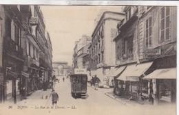 21 / DIJON / LA RUE DE LA LIBERTE / TRAMWAY A LOUER !!!! - Dijon