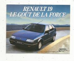 Autocollant , Automobile ,  RENAULT 19 ,le Goût De La Force - Autocollants