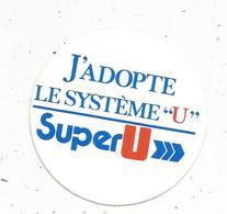 Autocollant , J'adopte Le SYSTEME U ,  SUPER U - Autocollants