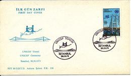 Turkey FDC 30-10-1973 Bridge And UNICEF Ceremony With Cachet - 1921-... República
