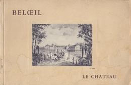 1961: L E Château De BELOEIL: Description Illustrée De La Demeure Des Princes De LIGNE à Beleoil. - Dépliants Touristiques