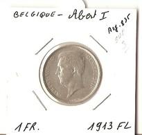 BELGIQUE - ALBERT I° - 1.Fr. 1913 FL  ( Arg.) - 07. 1 Franc