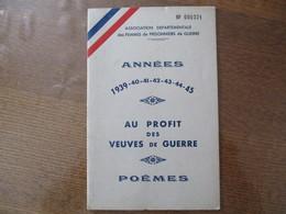 SSOCIATION DEPARTEMENTALE DES FEMMES DE PRISONNIERS DE GUERRE ANNEES 1939-40-41-42-43-44-45 POEMES AU PROFIT DES VEUVES - Dokumente