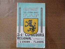 CAUDRY 22 JUIN 1947 34ème CONCOURS REGIONAL DE GYMNASTIQUE DE L'UNION DE FLANDRE HISTORIQUE DE LA SAINTE-MAXELLENDE - Gymnastique