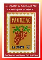 """SUPER PIN'S POSTE - VIGNOBLE : Emis Pour La POSTE De PAUILLAC En Gironde Au Centre Du """"MEDOC"""" émail Base Or Vernis 1,6X2 - Correo"""