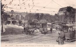 69 - Rhone -  LYON - Gare Perrache - Hotel Terminus Et Station Des Tramways - Lyon