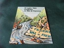 19 LUGLIO 1985 TRAGEDIA IN VAL DI FIEMME TESERO ILLUSTRATORE TORRE TRENTO INONDAZIONE - Inondazioni
