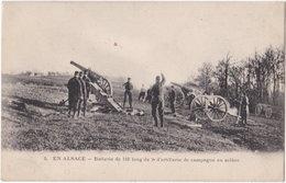 EN ALSACE. Batterie De 120 Long Du 9e D'artillerie De Campagne En Action. 5 - Guerre 1914-18