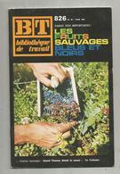 BT ,bibliothéque De Travail ,n° 826 , 1976 ,  LES FRUITS SAUVAGES BLEUS ET NOIRS, Frais Fr 3.15 E - Garden