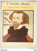 L'ASSIETTE AU BEURRE-1902- 78-NOS MUSICIENS, CHARPENTIER, ST SAENS, DUBOIS, REYER, WIDOR....AROW AL RASCIB - Books, Magazines, Comics