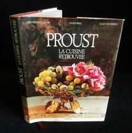 ( Littérature Gastronomie ) PROUST LA CUISINE RETROUVEE NAUDIN BORREL Alain SENDERENS 1991 - Gastronomie
