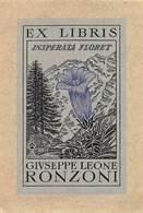 """08448 """"EX LIBRIS - GIUSEPPE LEONE RONZONI - ....INSPERATA FLORET...."""" ORIG. - Ex Libris"""
