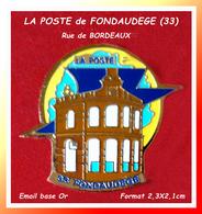 SUPER PIN'S POSTE : BORDEAUX (33) La POSTE Rue De FONDAUDEGE Dans Sa Versio Flamme Bleue, émail Or 2,3X2,1cm - Correo