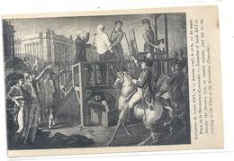 PARIS  EXECUTION DE LOUIS XVI LE 21 JANVIER 1793 A 10h Du Matin + LONG HIST SUR RECTO . CARTE NON ECRITE - France
