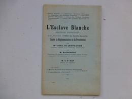 Prostitution : L'esclave Blanche, 1913, Discours  Sociétés Savantes, Avril Ste-Croix, Augagneur...  Ref 449; L01 - Livres, BD, Revues