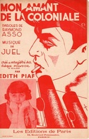 PARTITION EDITH PIAF / RAYMOND ASSO - MON AMANT DE LA COLONIALE - 1936 - EXCELLENT ETAT COMME NEUF - - Otros