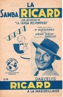 PARTITION PUBLICITAIRE PASTIS - LA SAMBA RICARD DES POMPIERS - 1949 - EXCELLENT ETAT COMME NEUF - SUR 2 PAGES - - Publicités